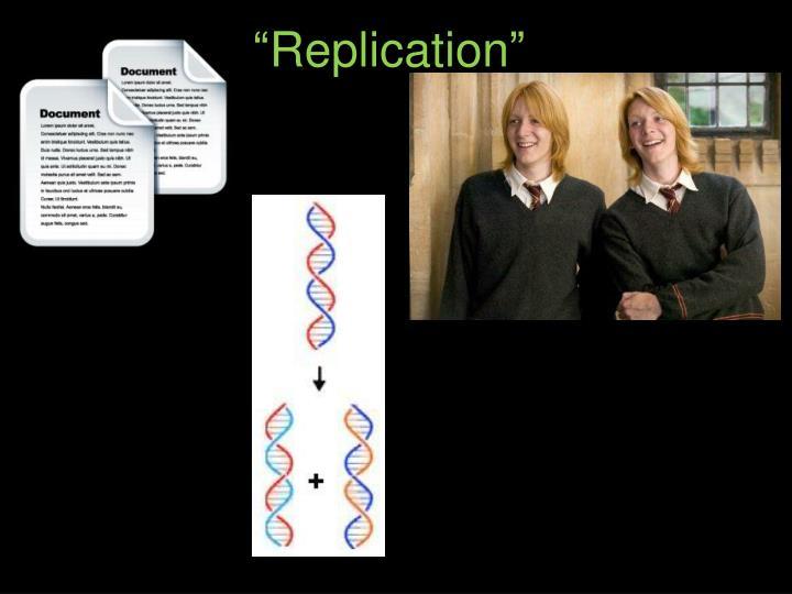 """Replication"""