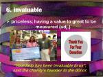 6 invaluable