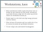 workstations kaos
