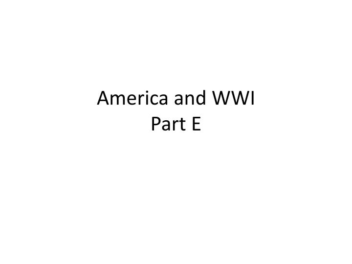 america and wwi part e n.