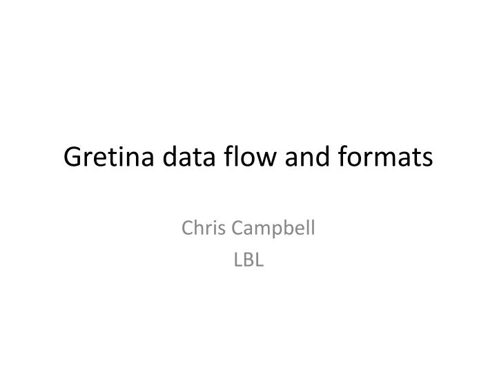 Gretina data flow and formats