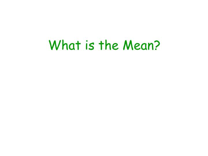 What is the mean