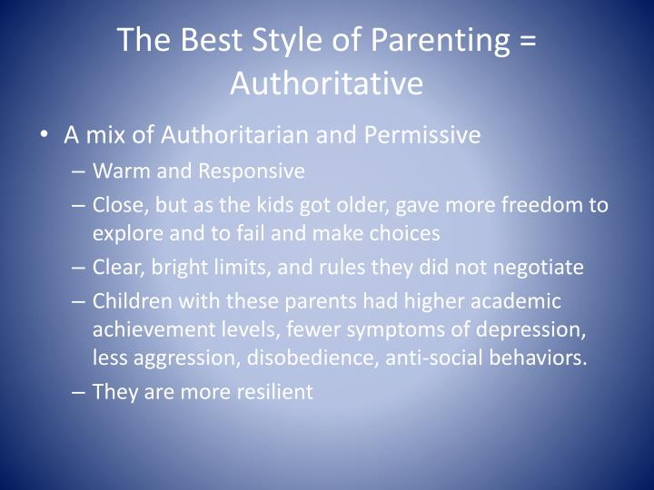 The Best Style of Parenting = Authoritative