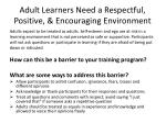 adult learners need a respectful positive encouraging environment