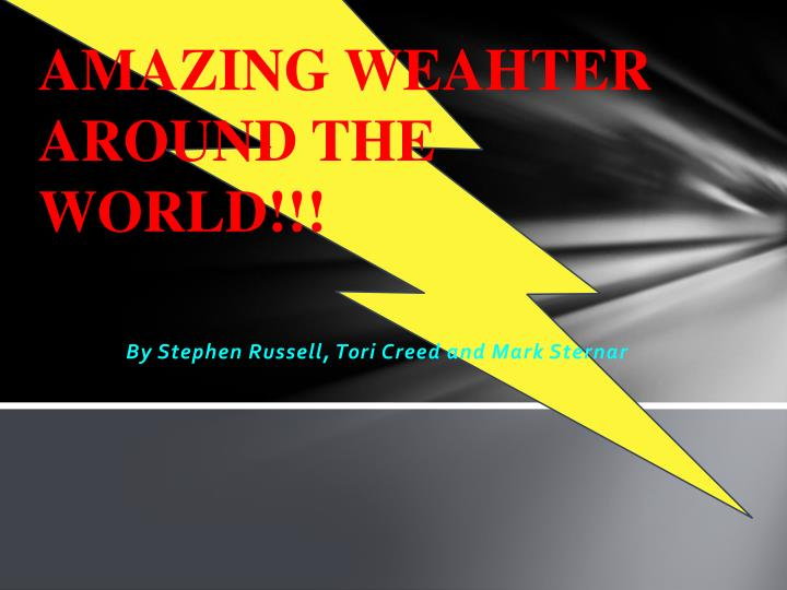 amazing weahter around the world n.