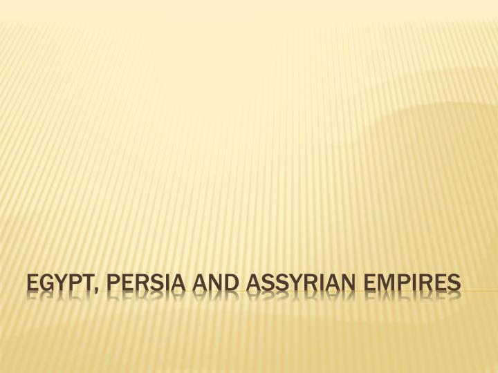 egypt persia and assyrian empires n.