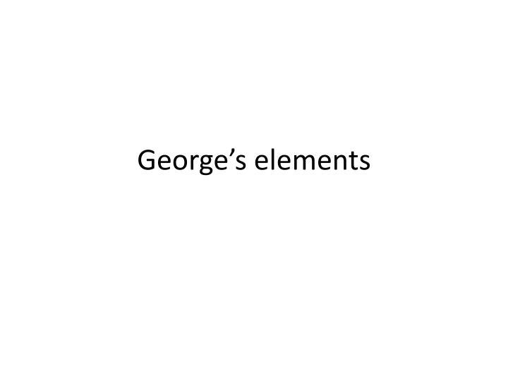 George s elements