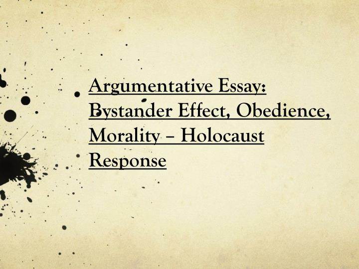 ppt powerpoint presentation id  argumentative essay bystander effect obedience morality holocaust response