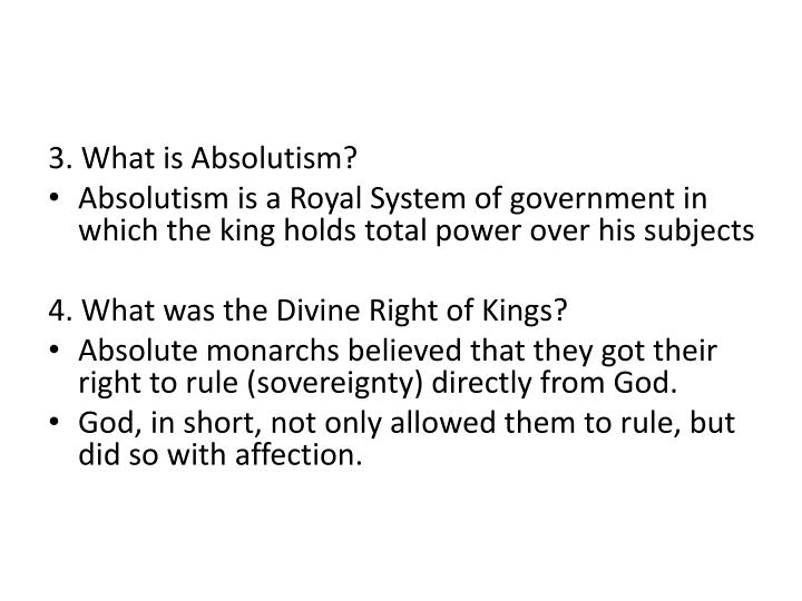 3. What is Absolutism?