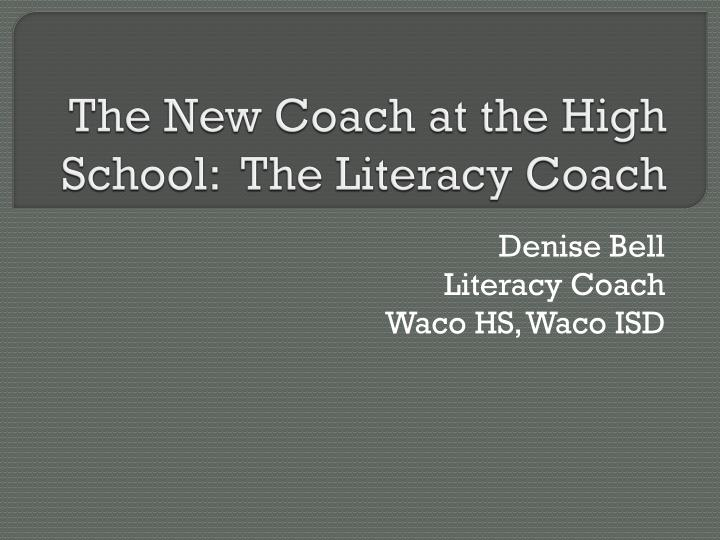 the new coach at the high school the literacy coach n.