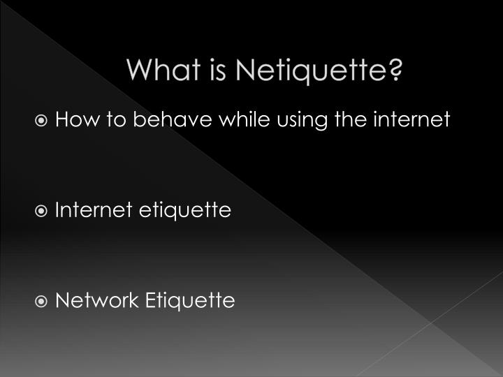 What is netiquette