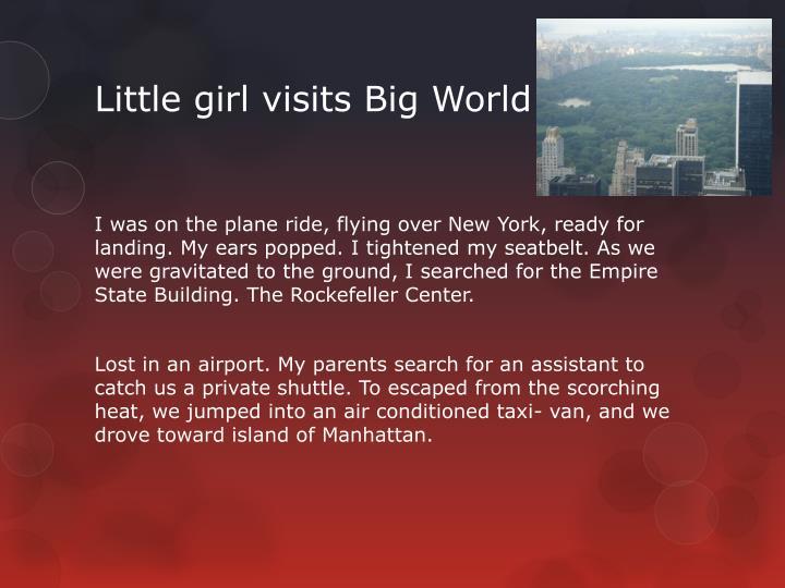 Little girl visits big world