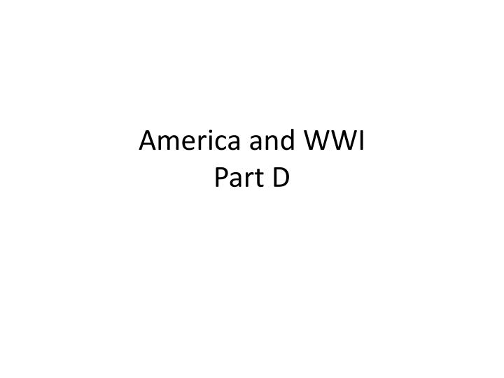america and wwi part d n.