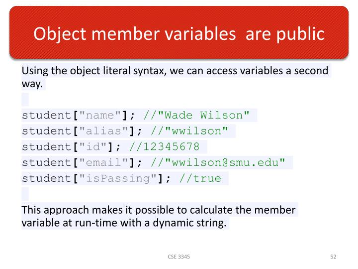 Object member variables  are public