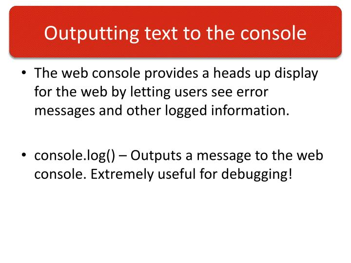 Outputting text to the console