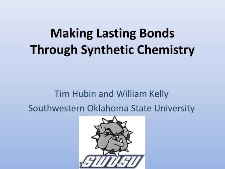making lasting bonds through synthetic chemistry n.