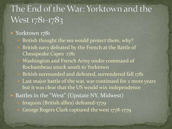 The End of the War: Yorktown and the West 1781-1783