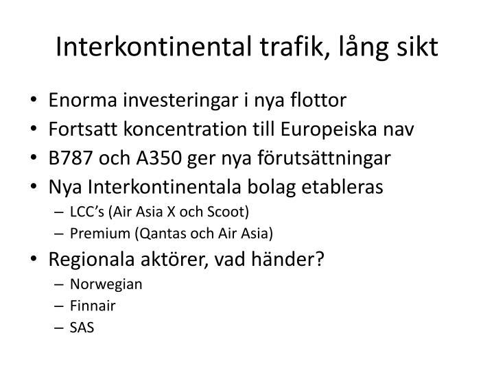 Interkontinental trafik, lång sikt