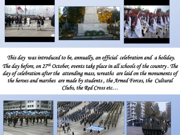 This day  was introduced to be, annually, an official  celebration and  a holiday.  The day before, ...