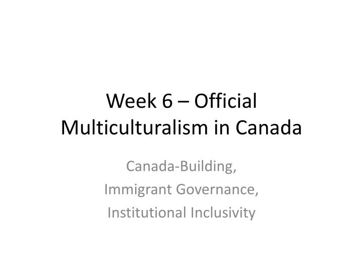 the effect of multiculturalism in canadian society Initially the identity of canadian society was built on the french and  multicultural society,  identities become stronger in opposition to the effects of.