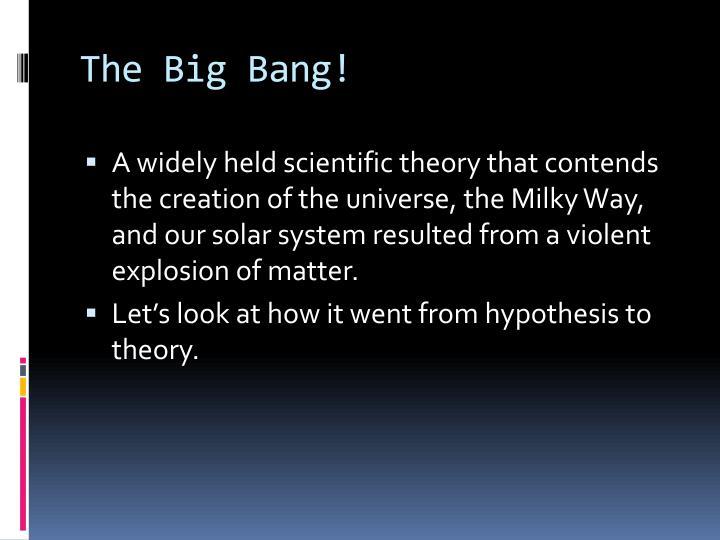 The Big Bang!