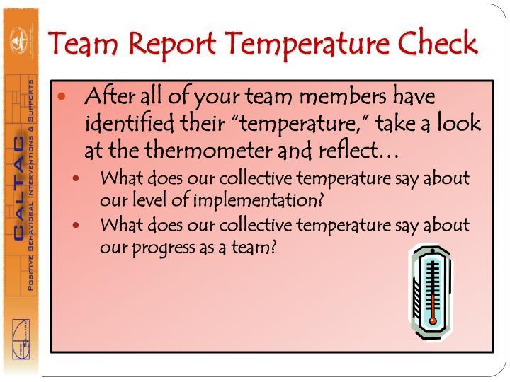 Team Report Temperature Check