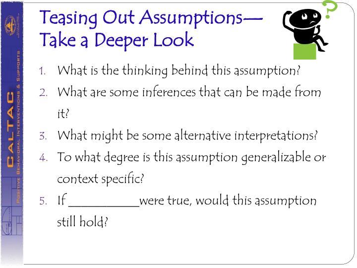 Teasing Out Assumptions—