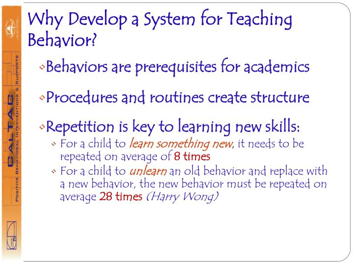 Why Develop a System for Teaching Behavior?