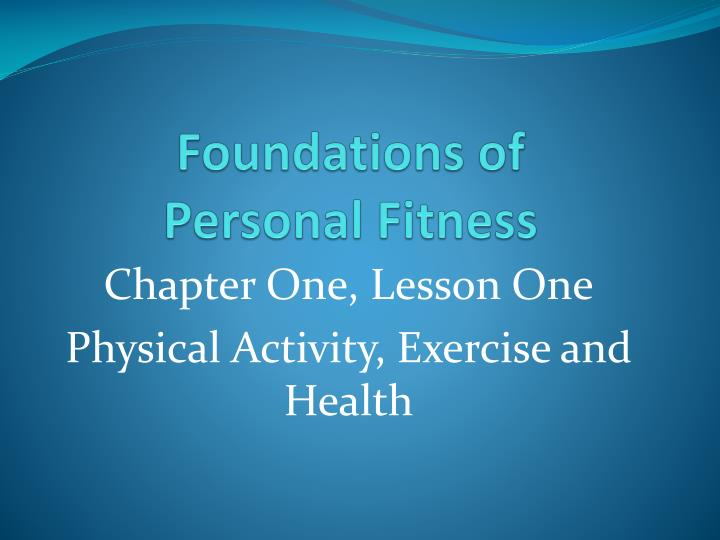 foundations of personal fitness n.