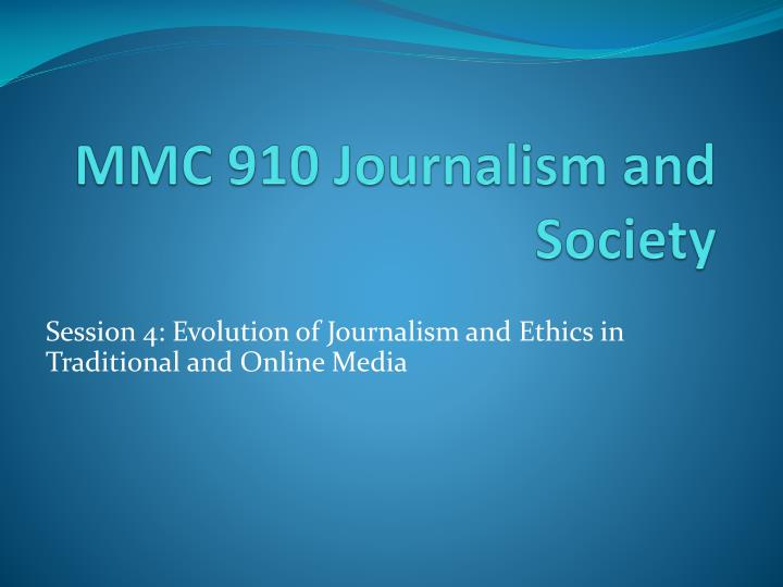 mmc 910 journalism and society n.