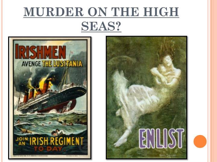 MURDER ON THE HIGH SEAS?