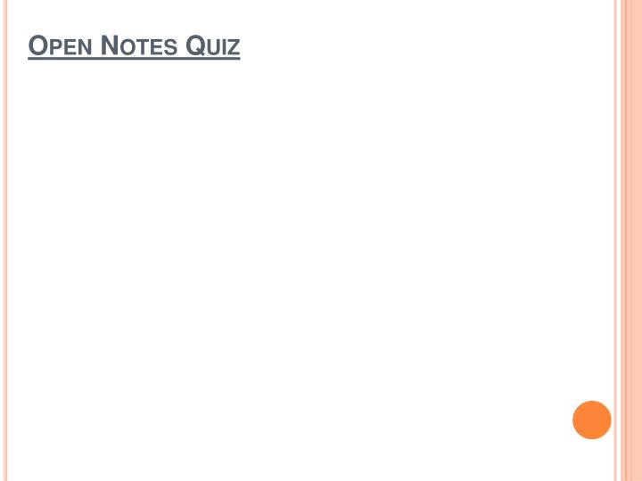 Open Notes Quiz