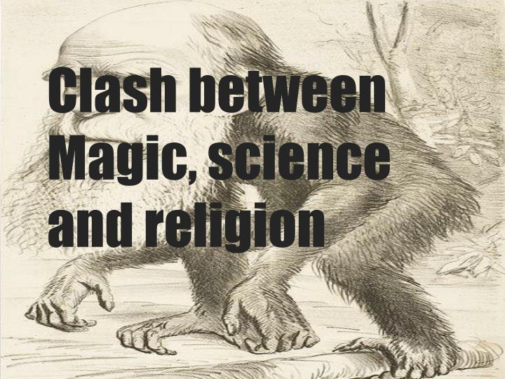 clash between magic science and religion n.