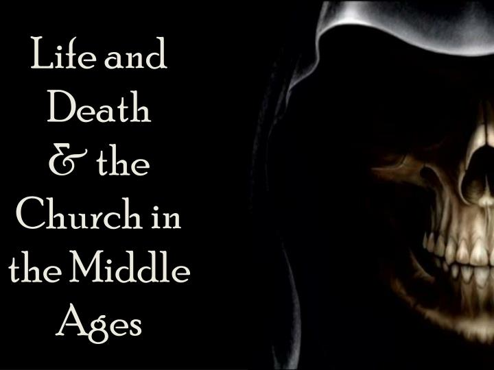 life and death the church in the middle ages n.