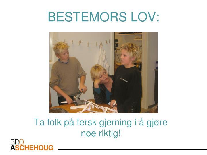 BESTEMORS LOV: