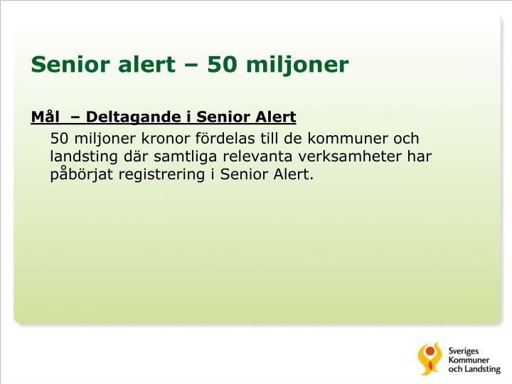 Senior alert – 50 miljoner