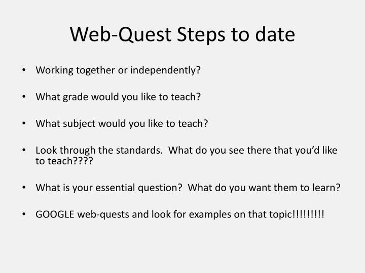 Web quest steps to date