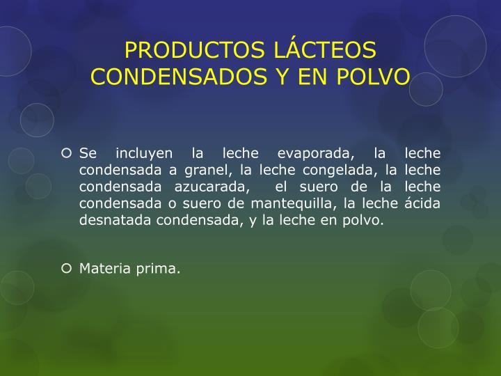PRODUCTOS LÁCTEOS CONDENSADOS Y EN POLVO