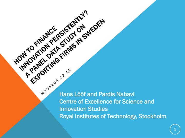 How to finance innovation persistently a panel data study on exporting firms in sweden