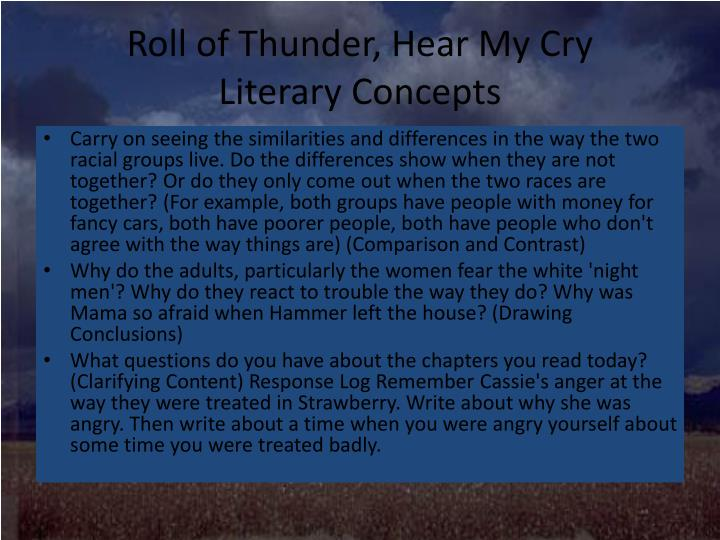 "roll of thunder hear my cry compare and contrast essay Taylor hopes that one day roll of thunder, hear my cry ""will be instrumental in  teaching  the school for the black students, in contrast, is ""four weather."