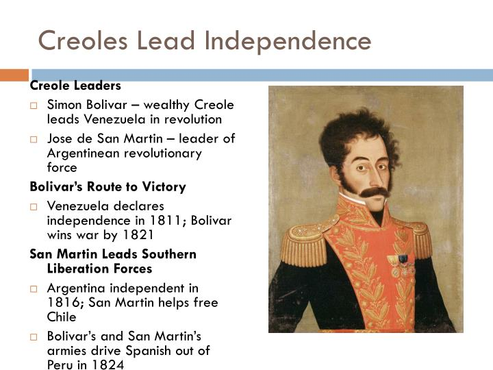 latin american independence why did the creoles lead the fight