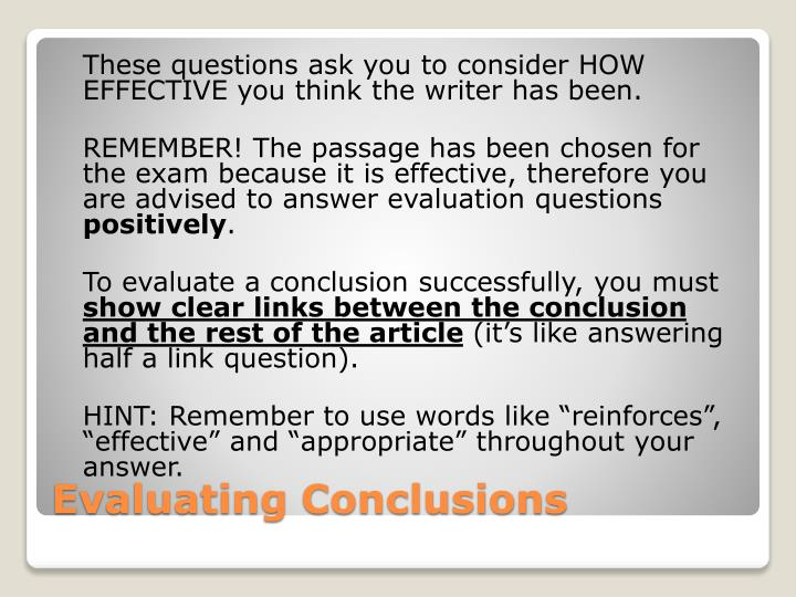 These questions ask you to consider HOW EFFECTIVE you think the writer has been.