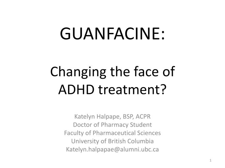 guanfacine changing the face of adhd treatment n.