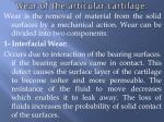wear of the articular cartilage