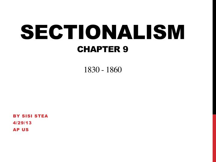 sectionalism chapter 9 1830 1860 n.