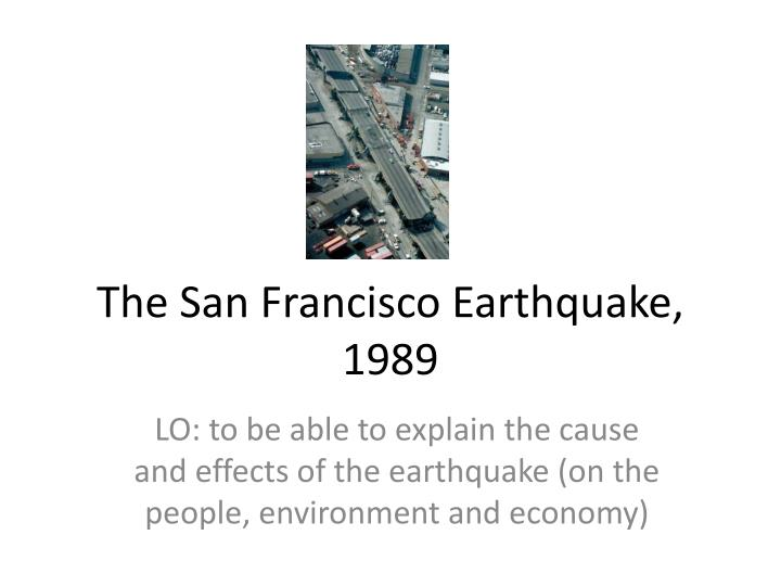 the history and effects of earthquakes on society and the environment The goal of this paper is to assess the socio-economic and environmental impact of match 2011 earthquake, tsunami and fukushima nuclear accident in japan firstly, a short description of the three events is presented.