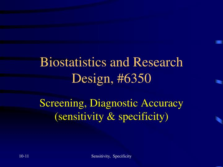 PPT - Biostatistics and Research Design, #6350 PowerPoint