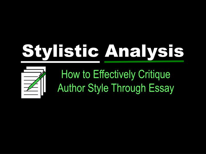 stylistic analysis the escape Sense and stylistic analysis the escape i would like to consider sense and stylistic peculiarities of the text that i have recently read the escape analysis w somerset maugham was born in 1874 in paris, he is a famous english writer, who also received medical degree, but never practiced it.