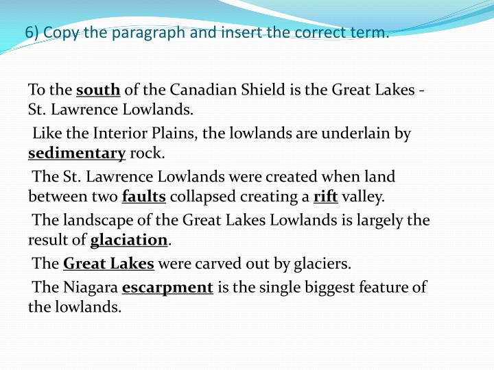 6) Copy the paragraph and insert the correct term.