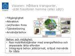 visionen h llbara transporter st ll fossilbilen hemma eller s lj